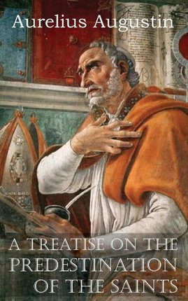 A Treatise on the Predestination of the Saints