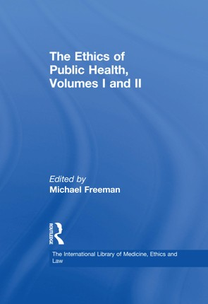 The Ethics of Public Health, Volumes I and II