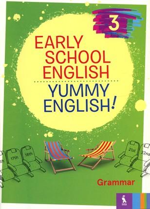 Early school English 3. Yummy English! Grammar