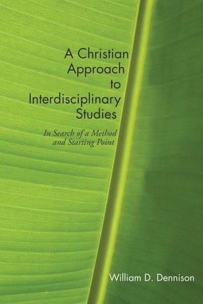 A Christian Approach to Interdisciplinary Studies