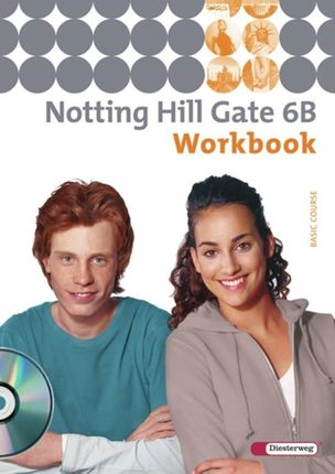 Notting Hill Gate 6 B. Workbook mit CD
