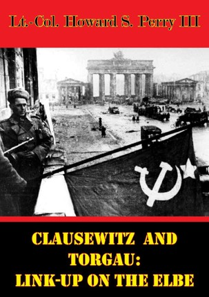 Clausewitz And Torgau: Link-Up On The Elbe