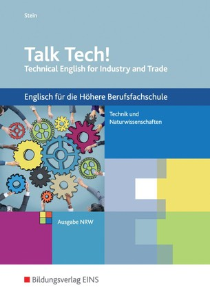Talk Tech! Schülerband. Technical English for Industry and Trade