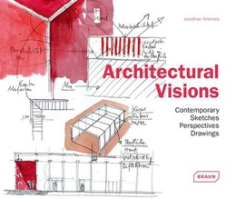 Architectural Visions - Contemporary Sketches, Perspectives, Drawings