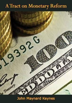 Tract on Monetary Reform