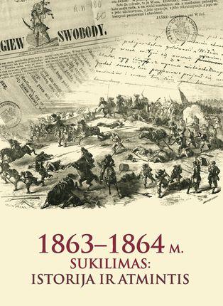 1863-1864 m. sukilimas. Istorija ir atmintis