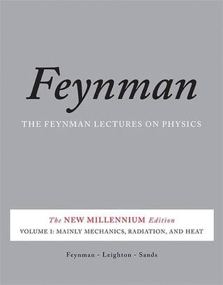 Feynman Lectures on Physics 1: Mainly Mechanics, Radiation, and Heat