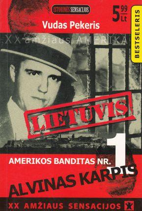 Amerikos banditas Nr. 1 Alvinas Karpis