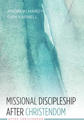 Missional Discipleship After Christendom