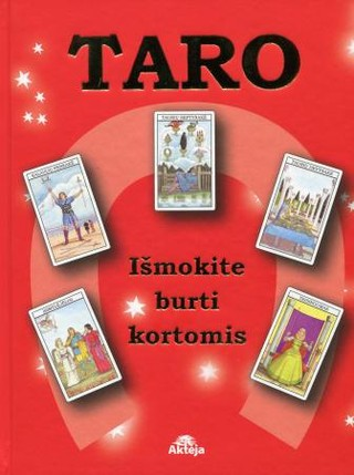 Taro. Išmokite burti kortomis (su kortomis)