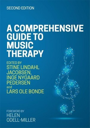 A Comprehensive Guide to Music Therapy, 2nd Edition