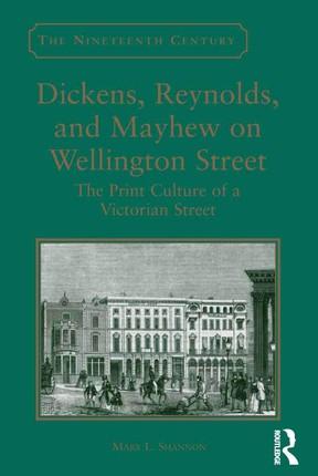 Dickens, Reynolds, and Mayhew on Wellington Street