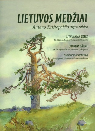 Lietuvos medžiai Antano Krištopaičio akvarelėse