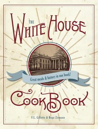 The Original White House Cook Book, 1887 Edition