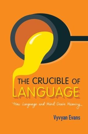 Crucible of Language