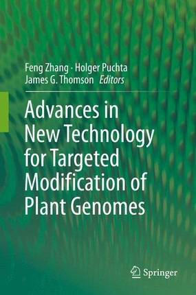Advances in New Technology for Targeted Modification of Plant Genomes