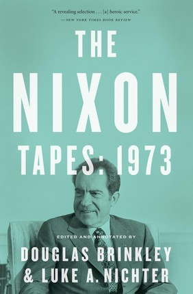 The Nixon Tapes: 1973 (With Audio Clips)