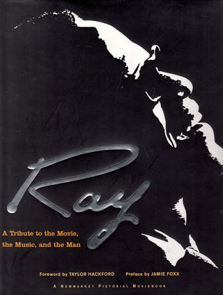 Ray. A Tribute to the Movie, the Music, and the Man