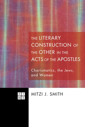 The Literary Construction of the Other in the Acts of the Apostles