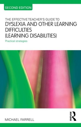 The Effective Teacher's Guide to Dyslexia and other Learning Difficulties (Learning Disabilities)
