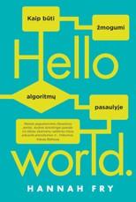 Hello world: kaip būti žmogumi algoritmų pasaulyje