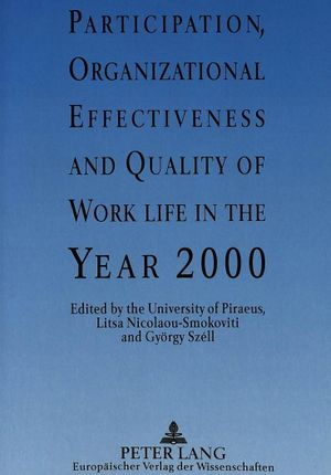 Participation, Organizational Effectiveness and Quality of Work Life in the Year 2000