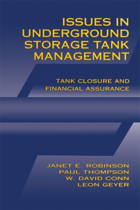 Issues in Underground Storage Tank Management UST Closure and Financial Assurance