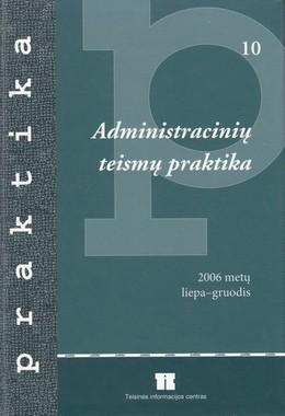 Administracinių teismų praktika (2006 metų liepa-gruodis)