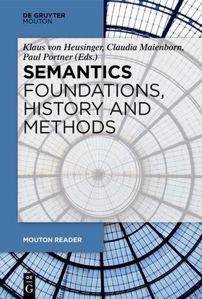Semantics - Foundations, History and Methods
