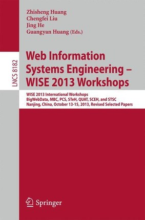 Web Information Systems Engineering - WISE 2013 Workshops