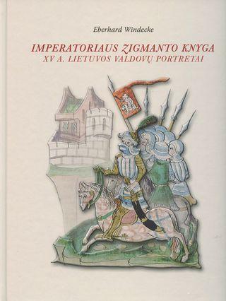 Imperatoriaus Zigmanto knyga. XV a. Lietuvos valdovų portretai