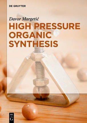 High Pressure Organic Synthesis
