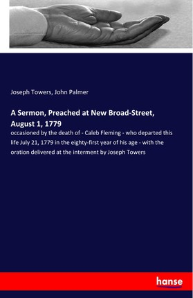 A Sermon, Preached at New Broad-Street, August 1, 1779