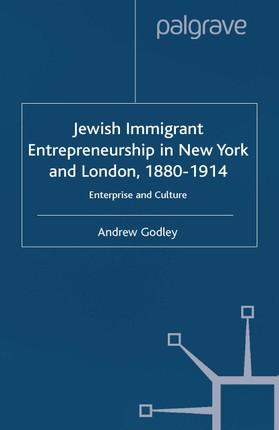 Jewish Immigrant Entrepreneurship in New York and London 1880-1914