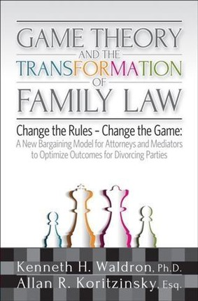 Game Theory & the Transformation of Family Law