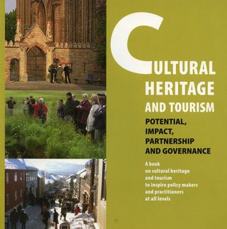 Cultural Heritage and Tourism: Potential, Impact, Partnership and Governance