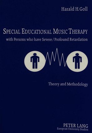 Special Educational Music Therapy with Persons who have Severe/Profound Retardation