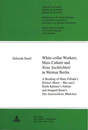 White-collar Workers, Mass Culture and Neue Sachlichkeit in Weimar Berlin