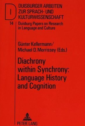 Diachrony within Synchrony: Language History and Cognition