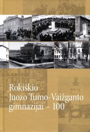 Rokiškio Juozo Tumo-Vaižganto gimnazijai – 100
