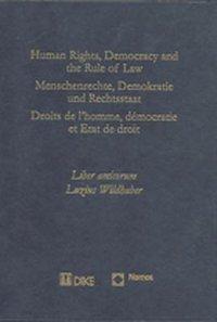 Human Rights, Democracy and the Rule of Law - Menschenrechte, Demokratie und Rechtsstaat - Droits de l'homme, démocratie et Etat de droit