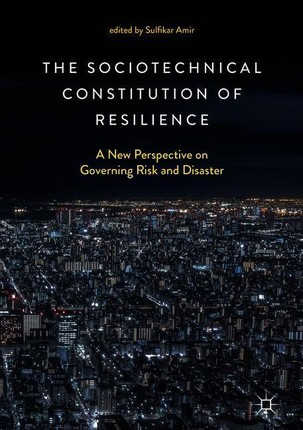 The Sociotechnical Constitution of Resilience