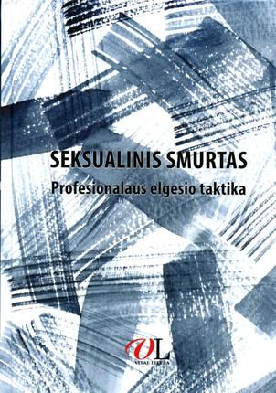 Seksualinis smurtas: profesionalaus elgesio taktika