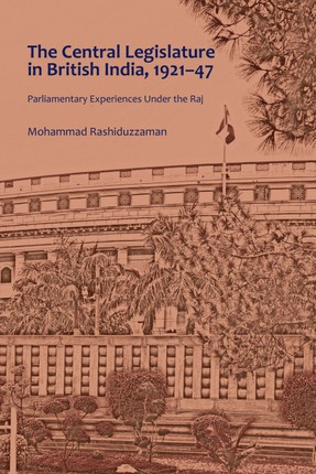 The Central Legislature in British India, 192147