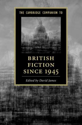 Cambridge Companion to British Fiction since 1945