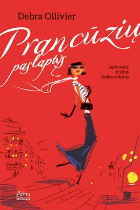 Prancūzių paslaptys. Apie meilę ir kitus širdies reikalus