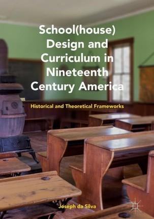School(house) Design and Curriculum in Nineteenth Century America