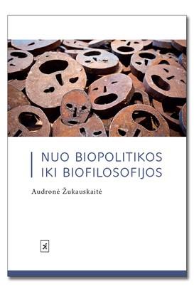 Nuo biopolitikos iki biofilosofijos