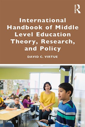 International Handbook of Middle Level Education Theory, Research, and Policy