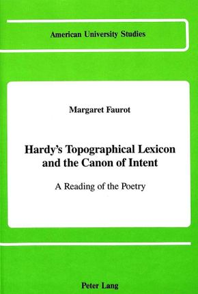 Hardy's Topographical Lexicon and the Canon of Intent